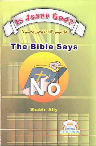 Is jesus god bible says no download pdf book writer shabbir ally